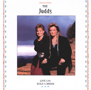 The Judds - Love can Build a Bridge  (Used CD)