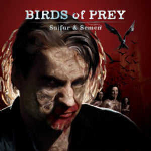 Birds of Prey - Sulfur and Semen  (New CD)