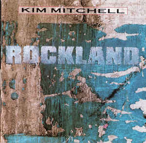 Kim Mitchell ‎- Rockland  (Used CD)