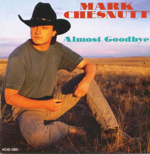 Mark Chesnutt - Almost Goodbye  (Used CD)