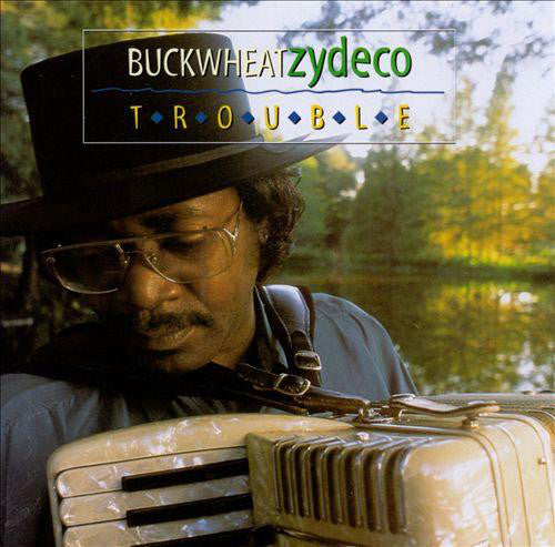 Buckwheat Zydeco - Trouble  (Used CD)