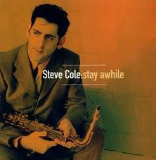 Steve Cole - Stay Awhile  (Used CD)