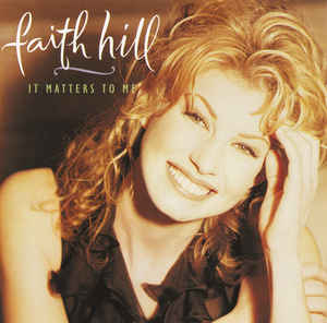 Faith Hill - It Matters to Me   (Used CD)
