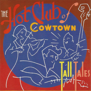 Hot Club of Cowtown - Tall Tales   (Used CD)