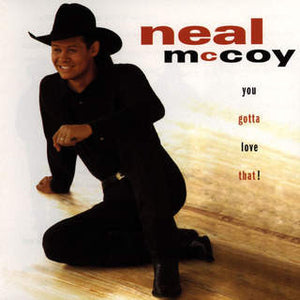 Neal McCoy - You Gotta Love That  (Used CD)