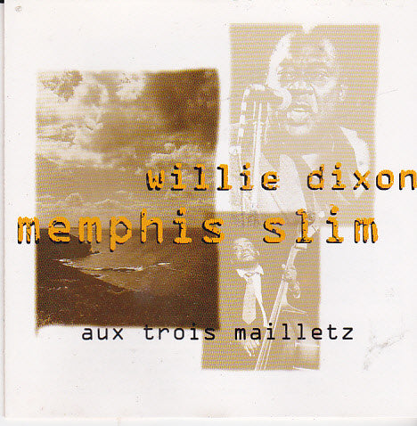 Memphis Slim & Willie Dixon - Aux Trois Mailletz  (Used CD)