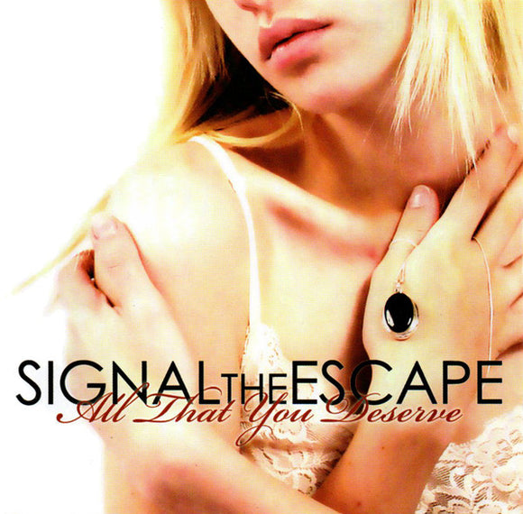 Signal the Escape - All That You Deserve  (Used CD)