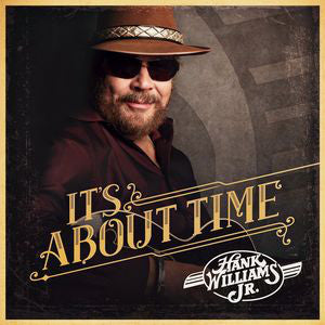 Hank Williams Jr - It's About Time   (New CD)