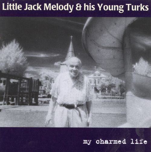 Little Jack Melody and his Young Turks - My Charmed Life  (New CD)