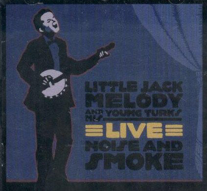 Little Jack Melody and his Young Turks - Noise And Smoke (Live)  (New CD)