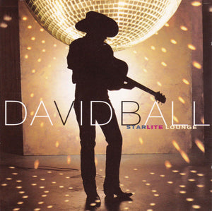 David Ball - Starlite Lounge   (Used CD)