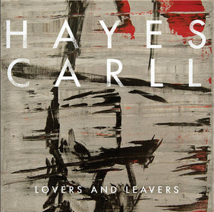 Hayes Carll - Lovers and Leavers   (New CD)