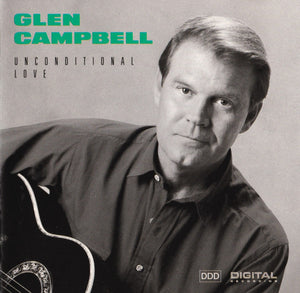 Glen Campbell - Unconditional Love   (Used CD)