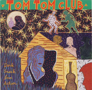 Tom Tom Club - Dark Sneak Love Action  (Used CD)