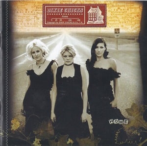 Dixie Chicks - Home   (New CD)