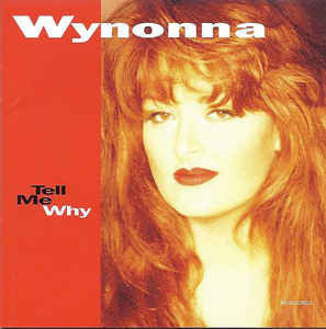 Wynonna Judd - Tell Me Why  (Used CD)