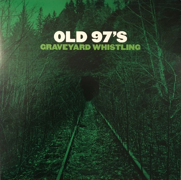 Old 97s - Graveyard Whistling  (New Vinyl LP)