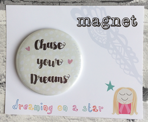 Chase your dreams illustrated 58mm magnet in cute packaging