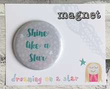 Load image into Gallery viewer, Shine like a Star illustrated 58mm magnet