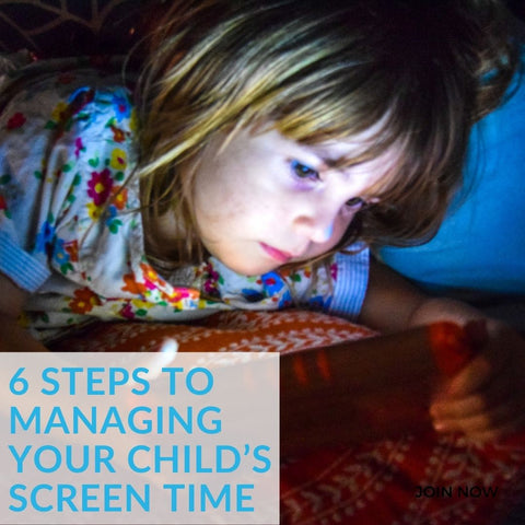 6 Steps to Managing Your Child's Screen Time