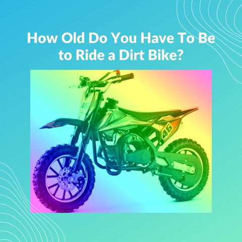 How Old Do You Have To Be to Ride a Dirt Bike?