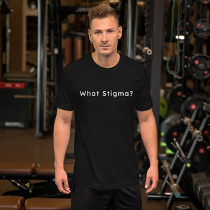 """What Stigma?"" Short-Sleeve Unisex T-Shirt"