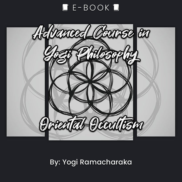 Advanced Course in Yogi Philosophy and Oriental Occultism eBook - eBook - Chakra Galaxy