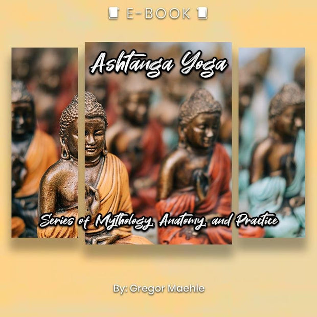 Ashtanga Yoga: Series of Mythology, Anatomy, and Practice eBook - eBook - Chakra Galaxy