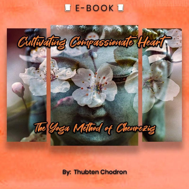 Cultivating a Compassionate Heart: The Yoga Method of Chenrezig eBook - eBook - Chakra Galaxy