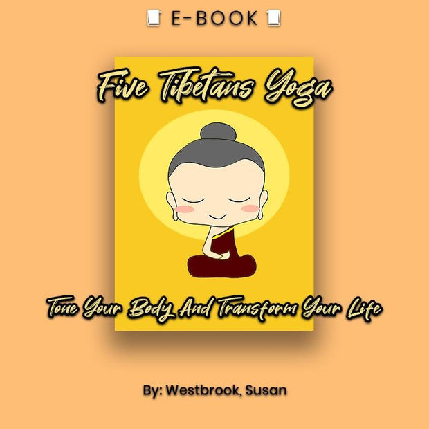 Five Tibetans Yoga Tone Your Body And Transform Your Life eBook - eBook - Chakra Galaxy