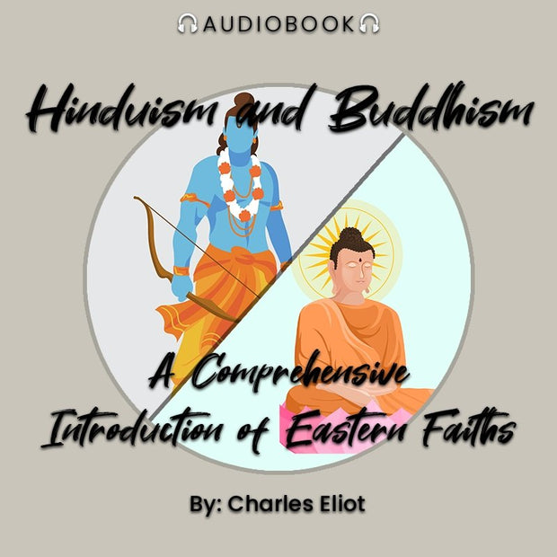 Hinduism and Buddhism: A Comprehensive Introduction of Eastern Faiths - Audiobook - Chakra Galaxy