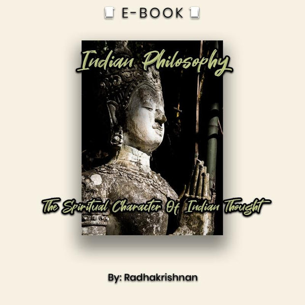 Indian Philosophy: The Spiritual Character Of Indian Thought eBook - eBook - Chakra Galaxy