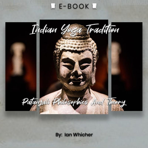 Indian Yoga Tradition: Patanjali Philosophies And Theory eBook - eBook - Chakra Galaxy