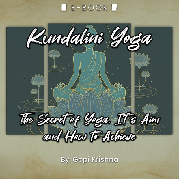 Kundalini Yoga: The Secret of Yoga, It's Aim and How to Achieve eBook - eBook - Chakra Galaxy