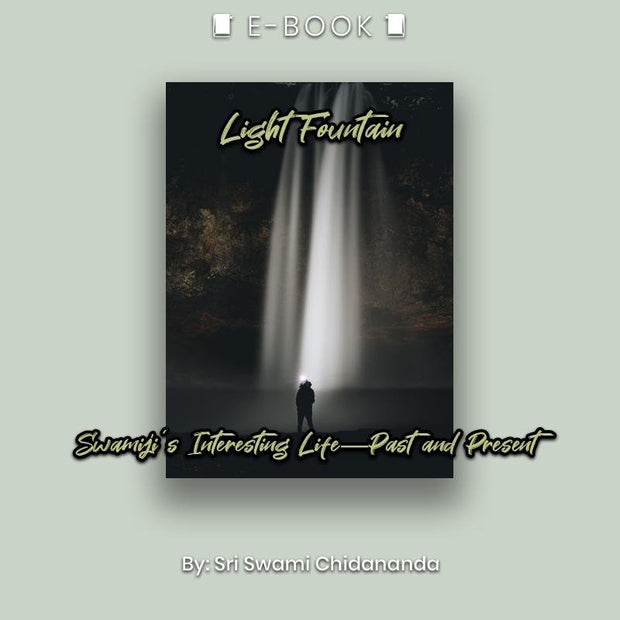 Light Fountain: Swamiji's Interesting Life—Past and Present eBook - eBook - Chakra Galaxy