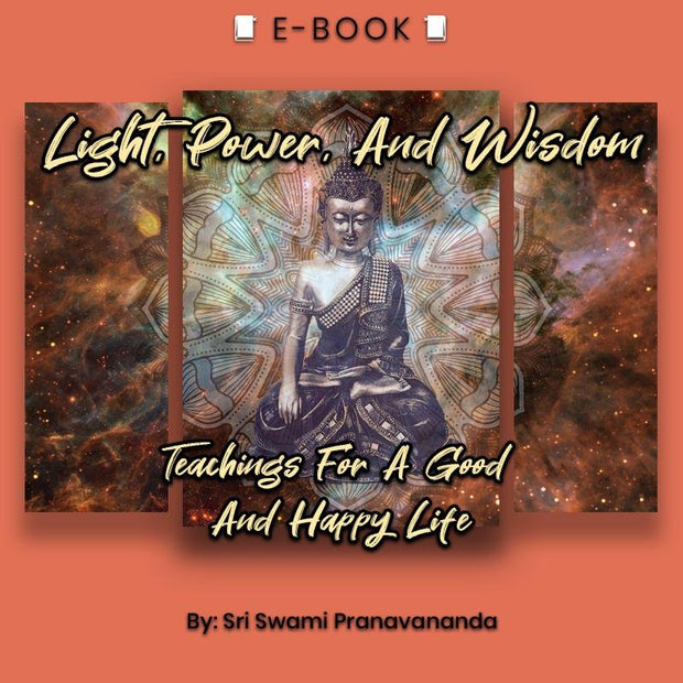 Light, Power, And Wisdom: Teachings For A Good And Happy Life eBook - eBook - Chakra Galaxy