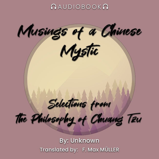 Musings of a Chinese Mystic: Selections from the Philosophy of Chuang Tzu - Audiobook - Chakra Galaxy