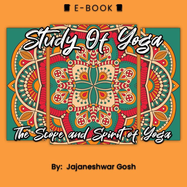 Study Of Yoga: The Scope and Spirit of Yoga eBook - eBook - Chakra Galaxy
