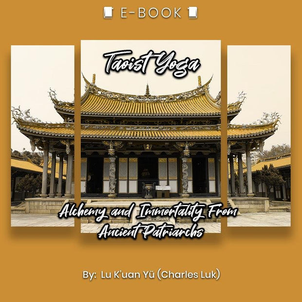 Taoist Yoga: Alchemy and Immortality From Ancient Patriarchs eBook - eBook - Chakra Galaxy