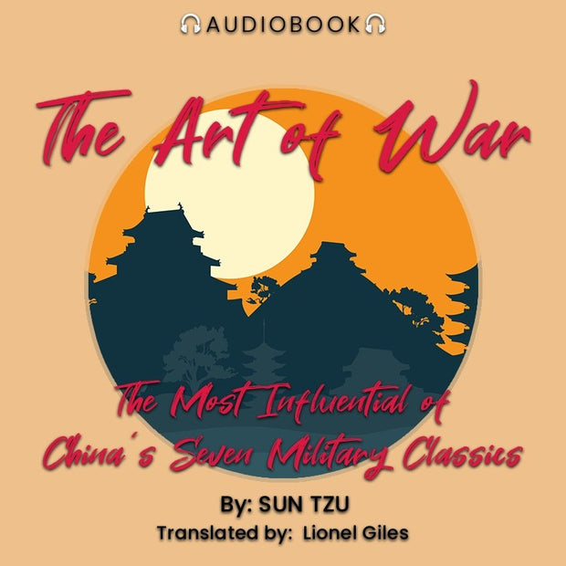 The Art of War: The Most Influential of China's Seven Military Classics - Audiobook - Chakra Galaxy