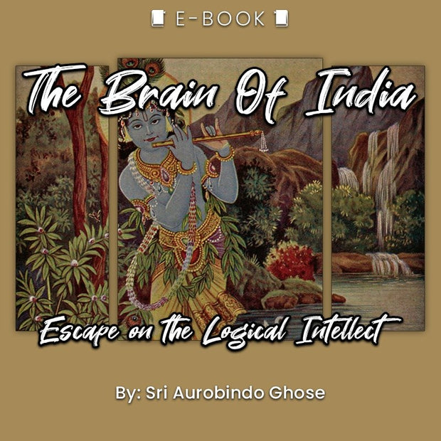 The Brain Of India: Escape on the Logical Intellect eBook - eBook - Chakra Galaxy