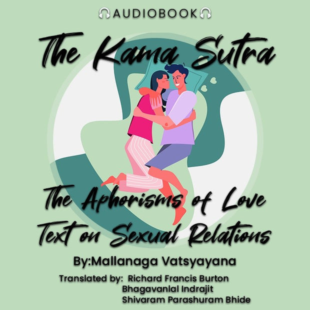 The Kama Sutra: The Aphorisms of Love Text on Sexual Relations - Audiobook - Chakra Galaxy