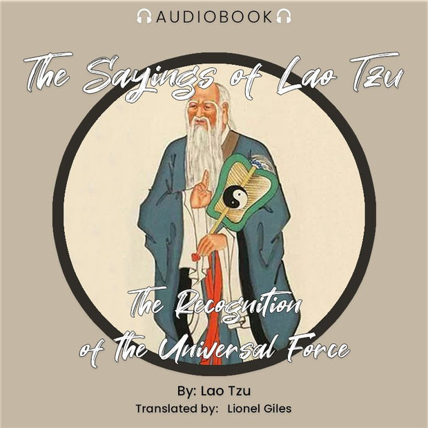 The Sayings of Lao Tzu: The Recognition of the Universal Force - Audiobook - Chakra Galaxy