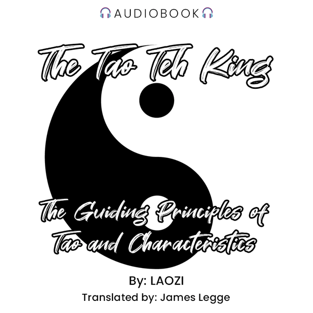 The Tao Teh King: The Guiding Principles of Tao and Characteristics - Audiobook - Chakra Galaxy