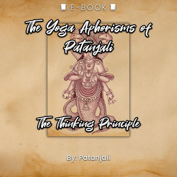 The Yoga Aphorisms of Patanjali: The Thinking Principle eBook - eBook - Chakra Galaxy