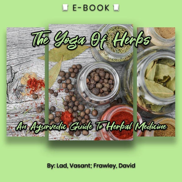 The Yoga Of Herbs: An Ayurvedic Guide To Herbal Medicine eBook - eBook - Chakra Galaxy