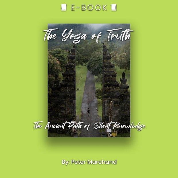 The Yoga of Truth: The Ancient Path of Silent Knowledge eBook - eBook - Chakra Galaxy