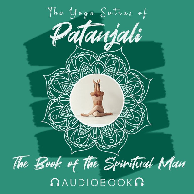 The Yoga Sutras of Patanjali: The Book of the Spiritual Man Audiobook - Audiobook - Chakra Galaxy