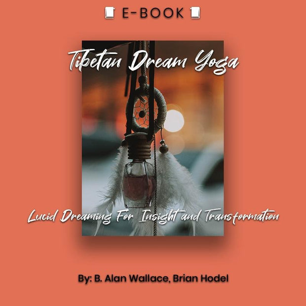 Tibetan Dream Yoga: Lucid Dreaming For Insight and Transformation eBook - eBook - Chakra Galaxy