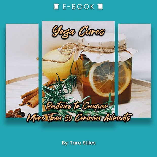 Yoga Cures: Routines to Conquer More Than 50 Common Ailments eBook - eBook - Chakra Galaxy